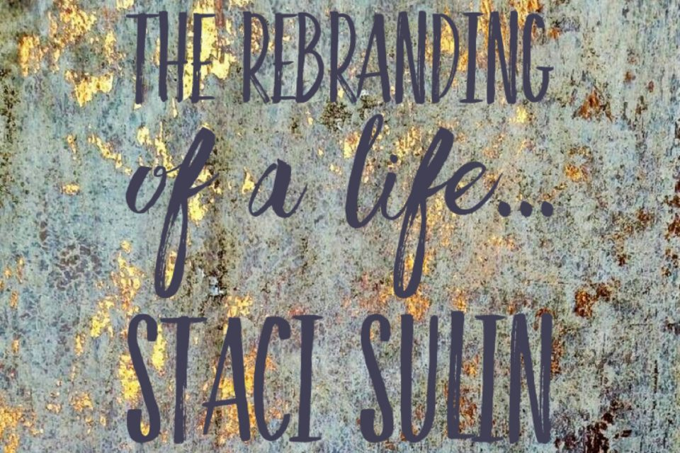 The Rebranding of a Life…